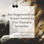 Nachhaltig Haare Waschen mit Roggenmehl